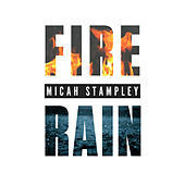 Fire & Rain (Radio Edit) by Micah Stampley