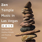 Zen Temple Music in Las Vegas 2019 - Zen Music for Positive Rituals and Positive Energy by Yoga Tribe