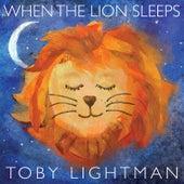 When the Lion Sleeps de Toby Lightman