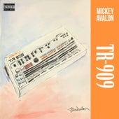 Tr 909 by Mickey Avalon