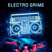 Electro Grime de Various Artists