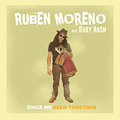 Since We Been Together (feat. Baby Bash) de Ruben Moreno