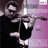 Milestones of a Violin Legend: Wolfgang Schneiderhan, Vol. 7 by Wolfgang Schneiderhan