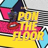 Pon the Floor by rad.