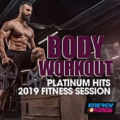 Body Workout Platinum Hits 2019 Fitness Session by Various Artists
