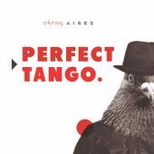 Perfect Tango de Otros Aires