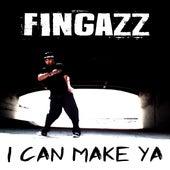 I Can Make Ya de Fingazz