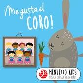 Me gusta el coro! (Menuetto Kids: Música clásica para niños) de Various Artists