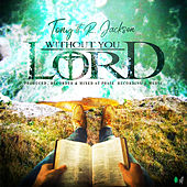 Without You Lord de Tony