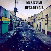 Mexico en Decadencia von Cultural Sampler Records