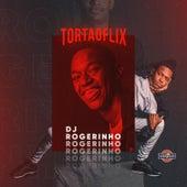 TortaoFlix by Dj Rogerinho do Quero