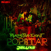 TrapStar Turnt PopStar (Deluxe Edition) by PnB Rock