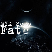 Fate by MYK SoLo