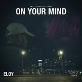 On Your Mind by Eloy