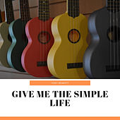 Give Me the Simple Life by Tony Bennett