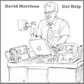 Get Help by David Benjamin Morrison