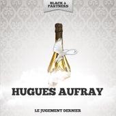 Le Jugement Dernier von Hugues Aufray