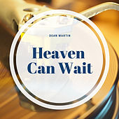 Heaven Can Wait de Dean Martin