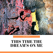 This Time the Dream's On Me by Tony Bennett