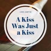 A Kiss Was Just a Kiss von Lionel Hampton