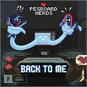 Back To Me by Pegboard Nerds