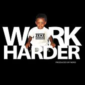 Work Harder by Zeke Simmons