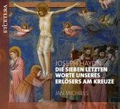 Haydn: Die sieben letzten Worte unseres Erlösers am Kreuze, Hob.XX:2 de Jan Michiels