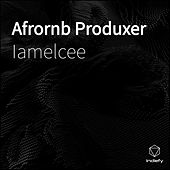 Afrornb Produxer by Iamelcee
