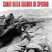 Cantos de la Guerra Civil Española (Canti Della Guerra Di Spagna) (Remastered) by Various Artists