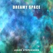 Dreamy Space by Jason Stephenson
