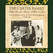 Give Me the Roses While I Live: Their Complete Victor Recordings (1932-33) (HD Remastered) by The Carter Family