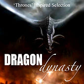 Dragon Dynasty 'Thrones' Inspired Selection von Various Artists