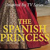 Inspired By TV Series 'The Spanish Princess' de Various Artists