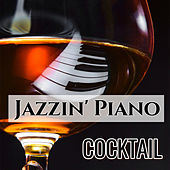 Jazzin' Piano Cocktail by Various Artists