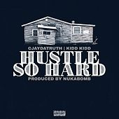 Hustle So Hard by Cjaydatruth