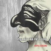 Pigliate na pastiglia by NapulitanSong