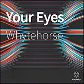 Your Eyes by Whytehorse