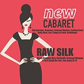 New Cabaret de Raw Silk
