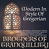Modern in the Style of Gregorian de Brothers of Tranquility