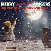 The Very Best Childrens Christmas by Merry Christmas Singers