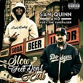 Slow Feet Don't Eat de San Quinn
