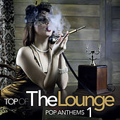 Top Of The Lounge - Pop Anthems 1 de Various Artists