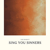 Sing You Sinners by Tony Bennett