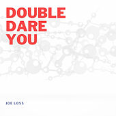 Double Dare You by Joe Loss