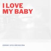 I Love My Baby de Johnny Otis