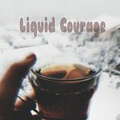 Liquid Courage von Dodie