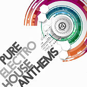 Pure Electro House Anthems de Various Artists