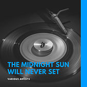 The Midnight Sun Will Never Set by Various Artists