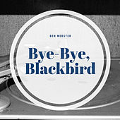 Bye-Bye, Blackbird de Ben Webster