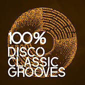 100% Disco Classic Grooves by Various Artists